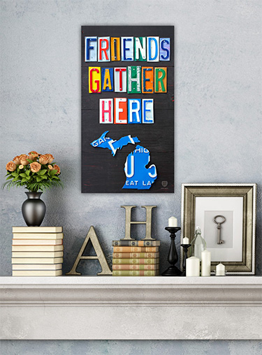 Michigan Friends Gather Here Art Sign