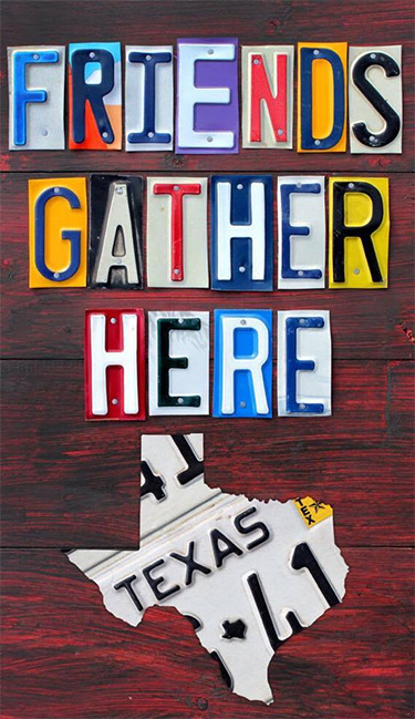 Texas Friends Gather Here Sign